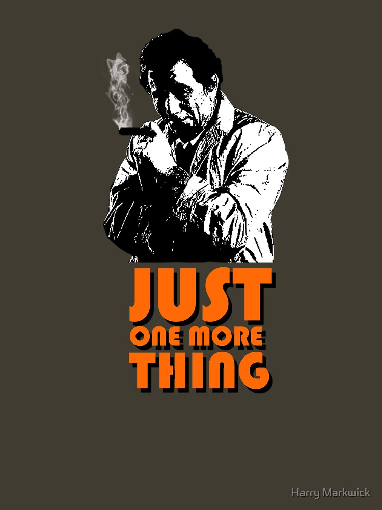 Columbo - Just one more thing | Unisex T-Shirt