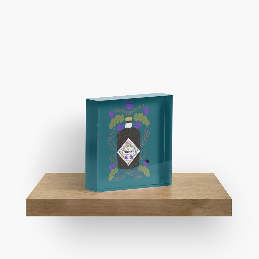 Be Happy, for a while at least.  Acrylic Block