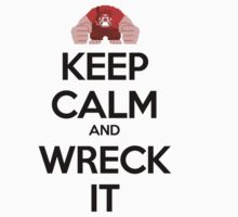 Keep Calm and Wreck it