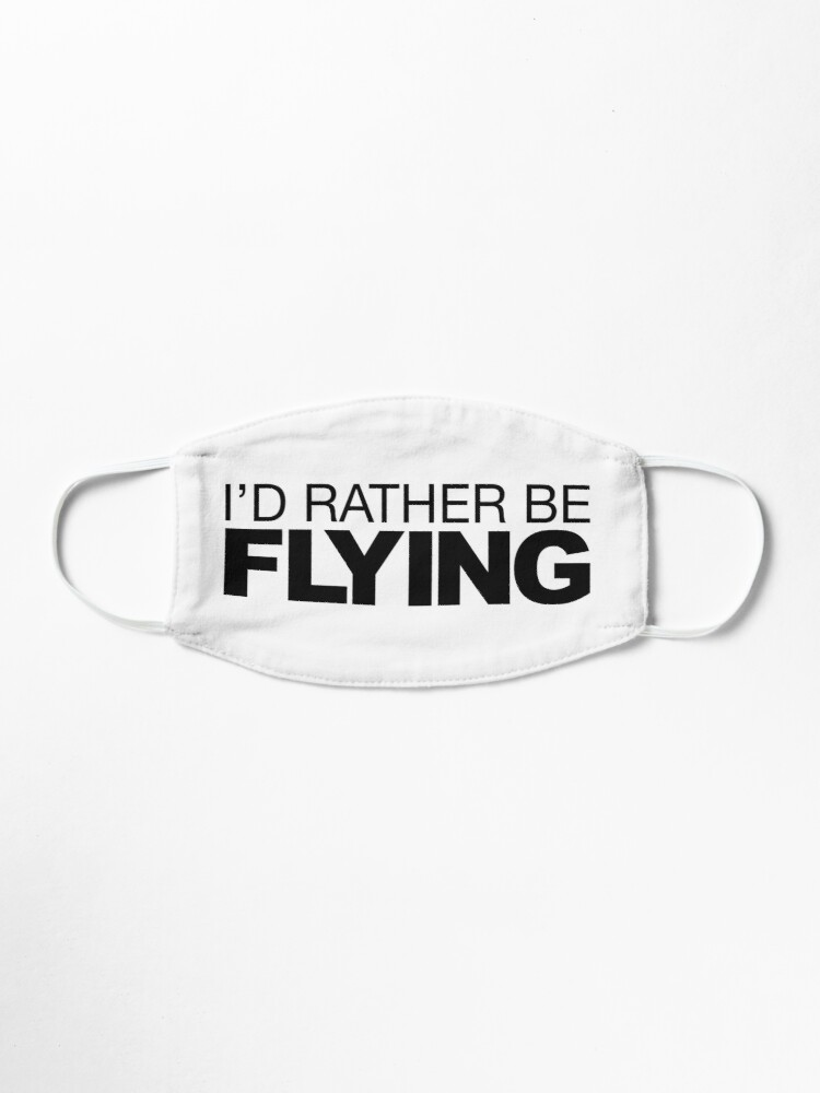 Alternate view of Id rather be Flying Mask