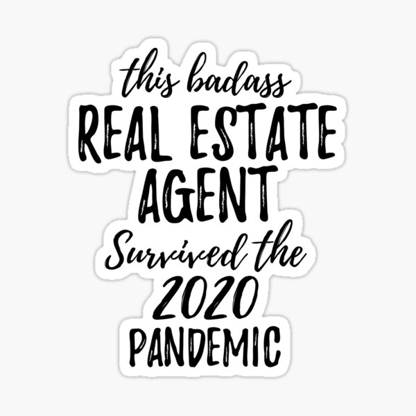 This Badass Real Estate Agent Survived The 2020 Pandemic Funny Coworker Gag Worker Gift Sticker