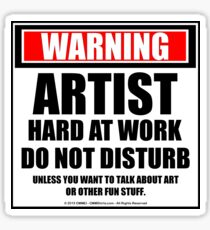 Warning Artist Hard At Work Do Not Disturb Sticker