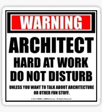 Warning Architect Hard At Work Do Not Disturb Sticker