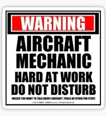 Warning Aircraft Mechanic Hard At Work Do Not Disturb Sticker