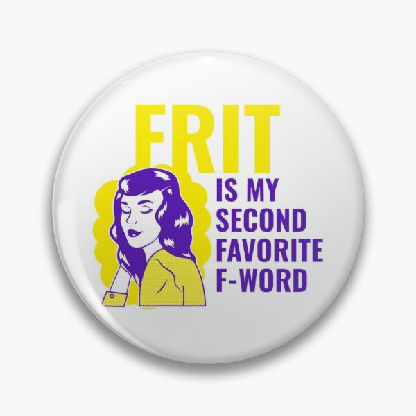 Second favorite F word Pin