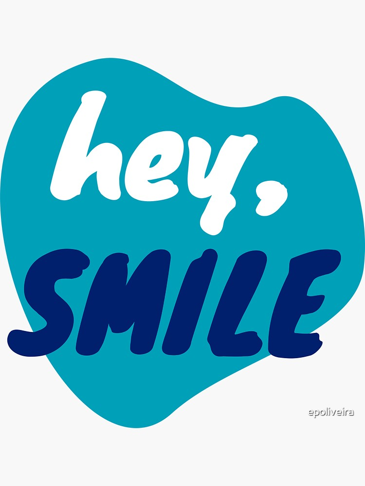 Hey, smile - positive feelings by epoliveira