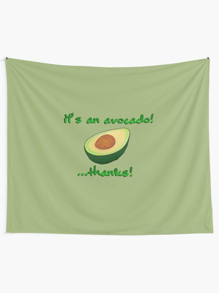 Alternate view of It's an Avocado! ...Thanks! - Vine Design Tapestry