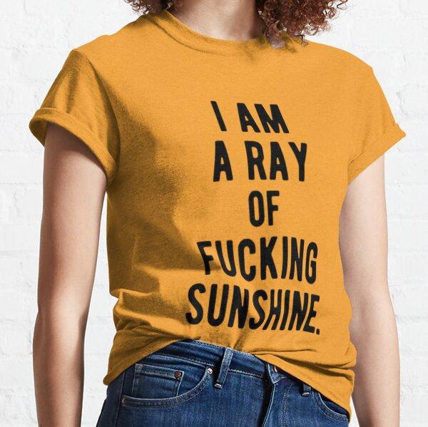 I Am A Ray of Sunshine Classic T-Shirt