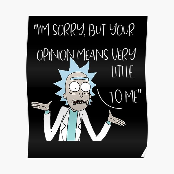 Rick and Mory , I'm sorry but your opinion means verry little to me Poster