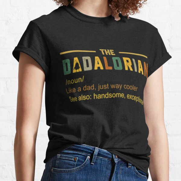 The Dadalorian Men's Vintage Dad Just Way Cooler Classic T-Shirt