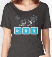 Let It Snow Science Women's Relaxed Fit T-Shirt