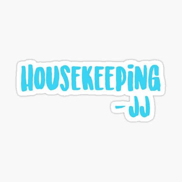 Housekeeping JJ Outer Banks Quote Sticker