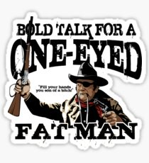 """One Eyed Fat Man"" Sticker"