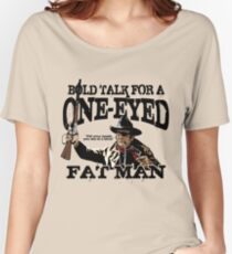 """""""One Eyed Fat Man"""" Women's Relaxed Fit T-Shirt"""