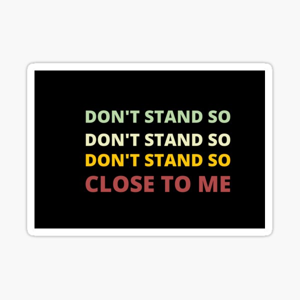 don't stand so close to me - face mask Sticker