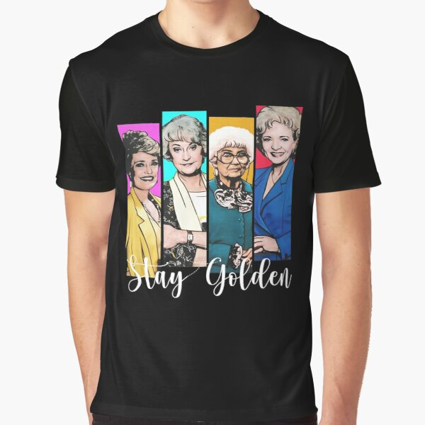 Golden girls stay Golden  Graphic T-Shirt