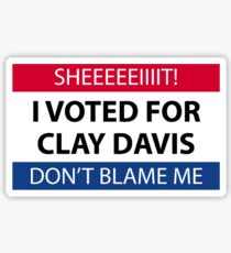I voted for Clay Davis Sticker