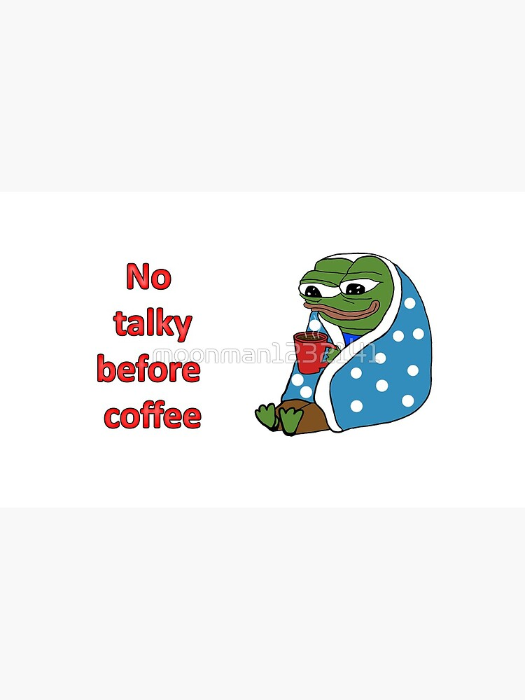 No coffee before Coffee alternate by moonman1232141