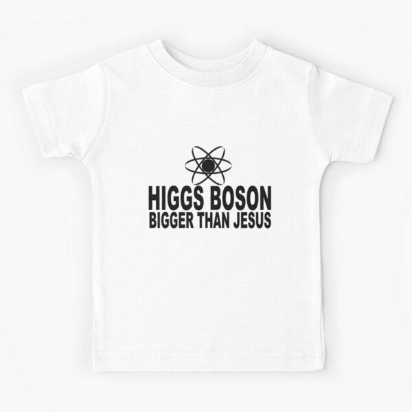 Higgs Boson Bigger Than Jesus Kids T-Shirt