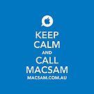 Keep Calm and Call MacSam by Sam Frysteen