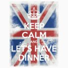 KEEP CALM and Let's Have Dinner - UJ - White by Golubaja