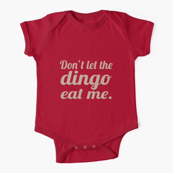 Don't let the Dingo eat me. Short Sleeve Baby One-Piece