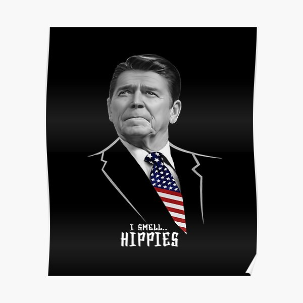 I Smell Hippies Ronald Reagan Funny Poster