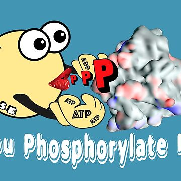 You Phosphorylate Me #3 by CellDivisionLab