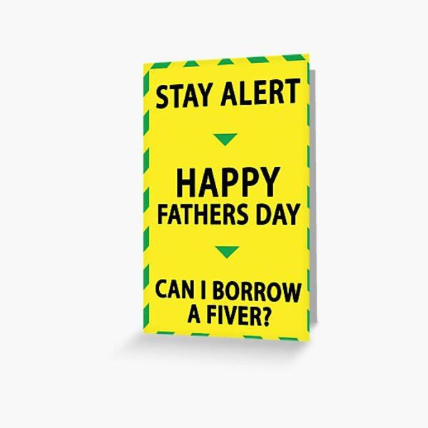 Fathers Day Stay Alert  Greeting Card