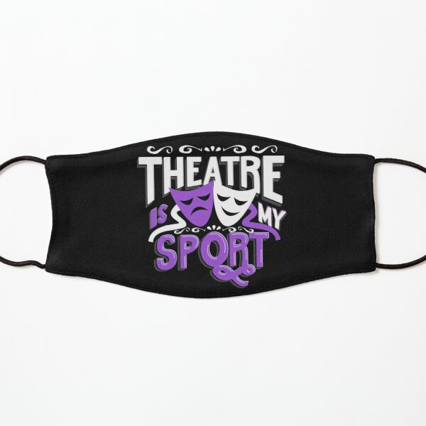 Theatre Is My Sport Funny Kids Mask