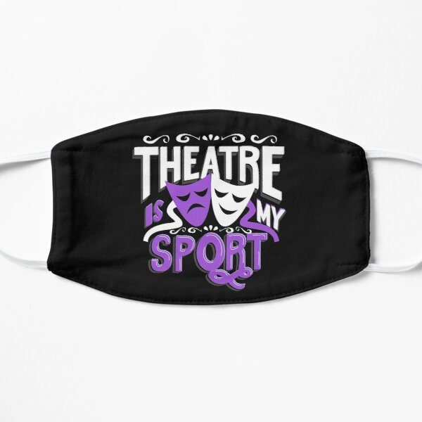 Theatre Is My Sport Funny Mask