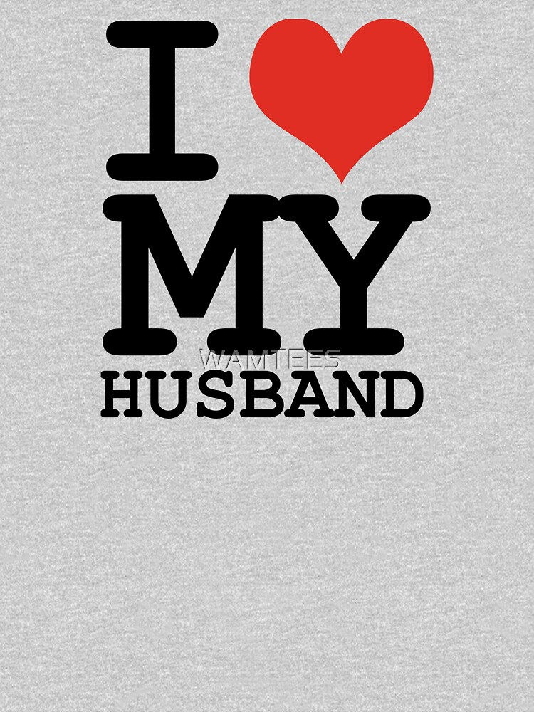 I love my husband | Women's T-Shirt
