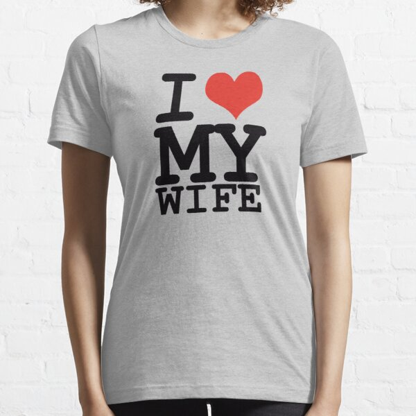 I love my wife Essential T-Shirt