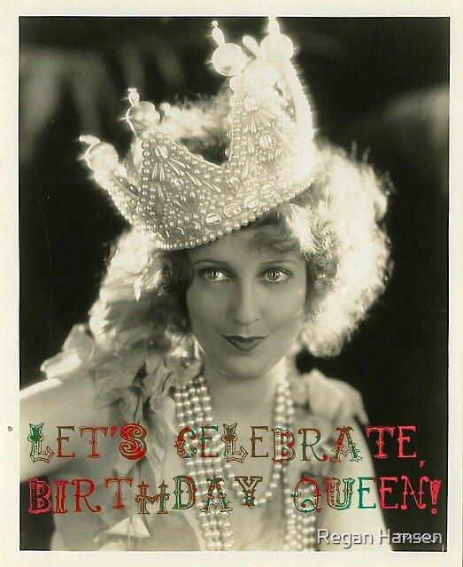 Birthday Queen by Regan Hansen