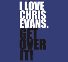 I love Chris Evans. Get over it! | Unisex T-Shirt