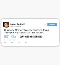 """Jaden Smith Tweet """"Currently Going Through Customs..."""" Sticker"""