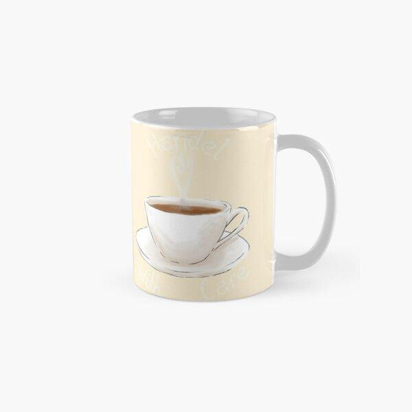 Handel With Care Classic Mug