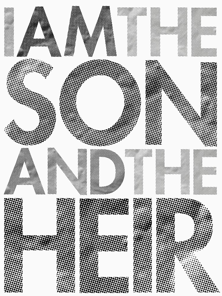 I Am The Son & The Heir | Unisex T-Shirt