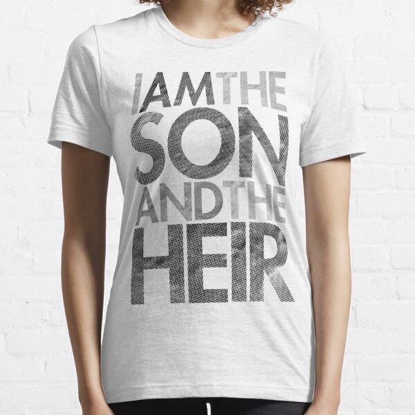 I Am The Son & The Heir Essential T-Shirt