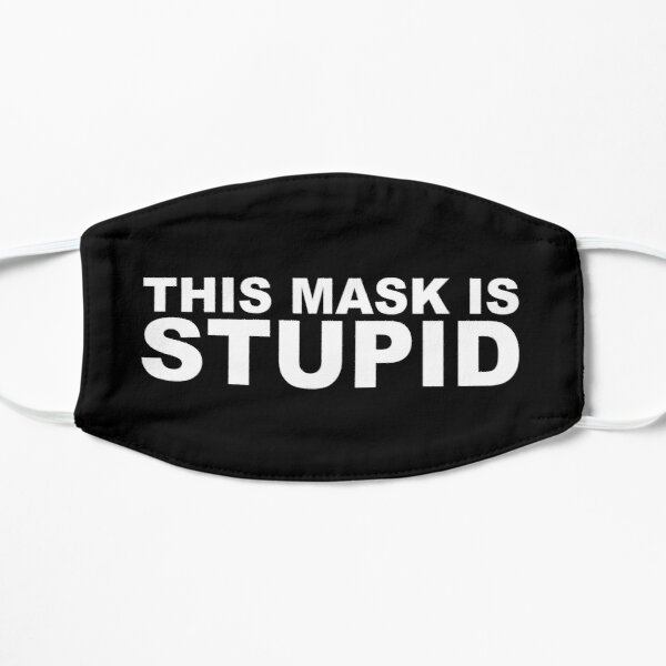 THIS MASK IS STUPID Mask