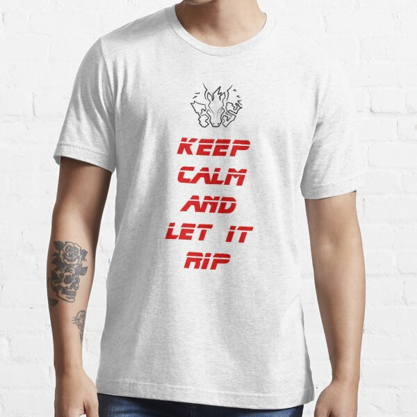 Keep Calm and Let it Rip Essential T-Shirt