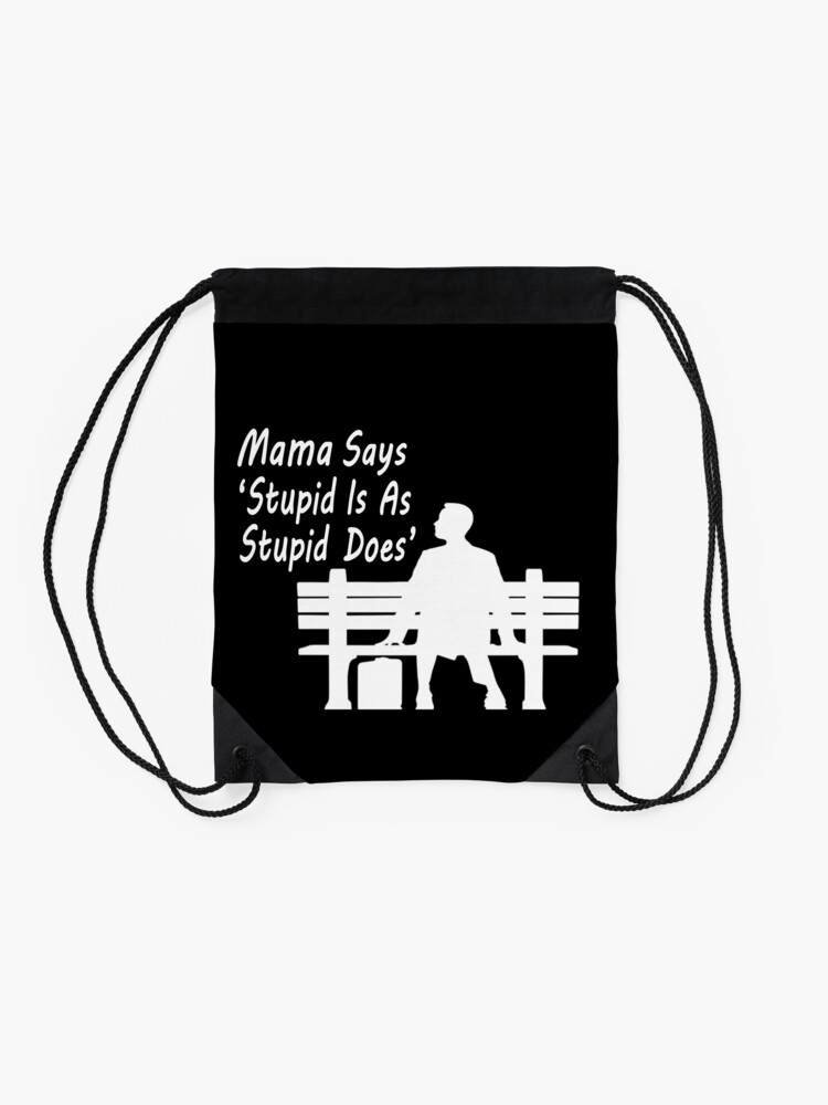 """Alternate view of Mama Says : """" Stupid is as stupid Does"""" Drawstring Bag"""