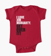 I love Jim Moriarty. Get over it! One Piece - Short Sleeve