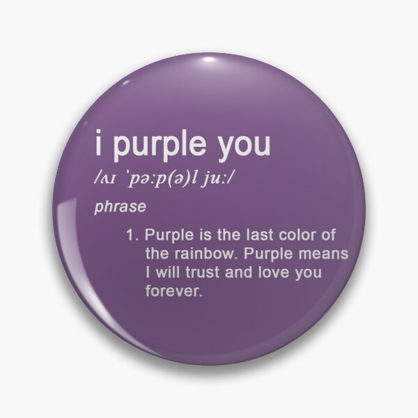 i purple you Pin