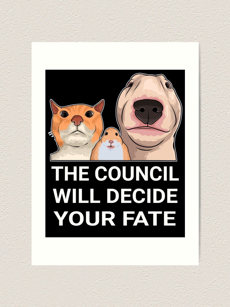 The Council Will Decide Your Fate Art Print By Happymonkeytees Redbubble The council will decide your fate (edh / commander). the council will decide your fate art print by happymonkeytees redbubble