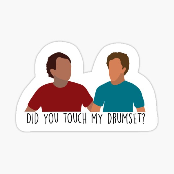Did You Touch My Drumset? Sticker