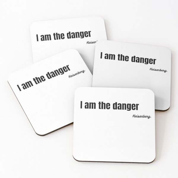 I am the danger t-shirt Coasters (Set of 4)
