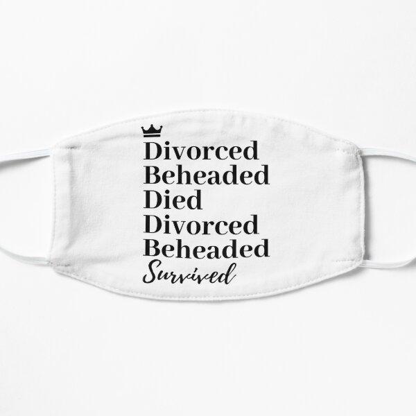 Divorced, Beheaded, Died. Divorced, Beheaded, Survived. Mask