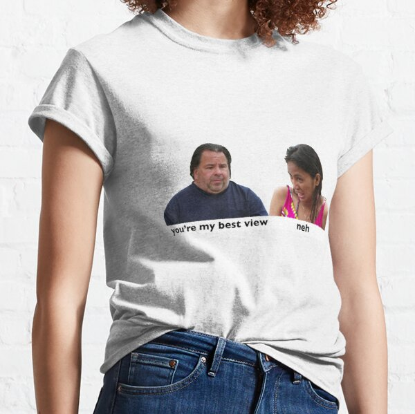 You're My Best View Classic T-Shirt