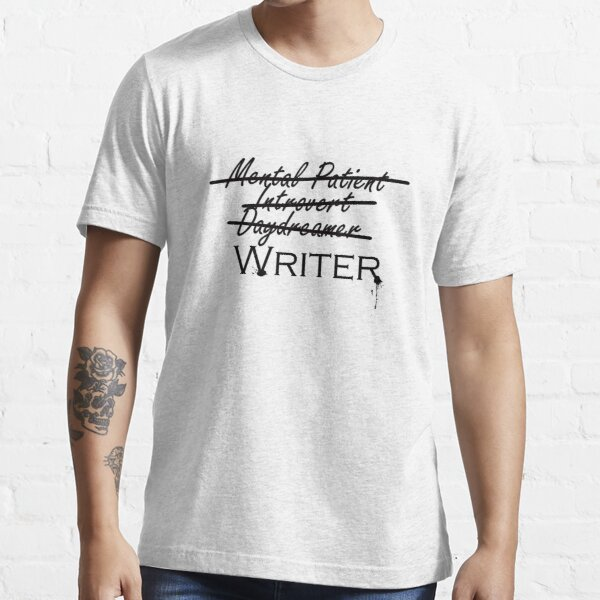 I'm a Writer and That's Okay Essential T-Shirt